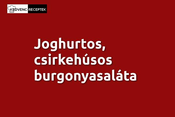 Joghurtos, csirkehúsos burgonyasaláta