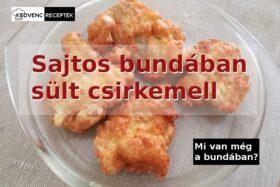 Sajtos bundában sült csirkemell recept
