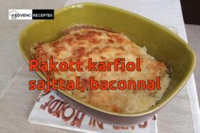 Rakott karfiol sajttal és baconnel - Rakott ételek