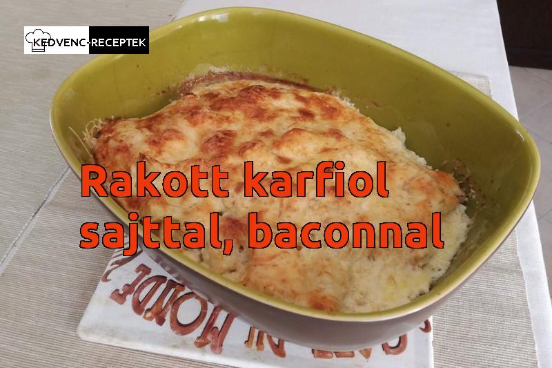 Rakott karfiol sajttal és baconnel - kész az étel!