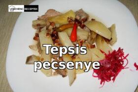 Tepsis pecsenye recept