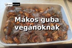 Vegán mákos guba recept képekkel