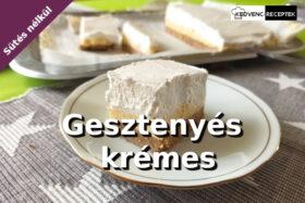 Gesztenyés krémes sütemény recept