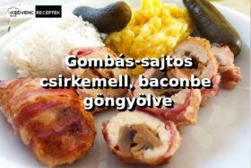 Gombás-sajtos csirkemell, baconbe göngyölve